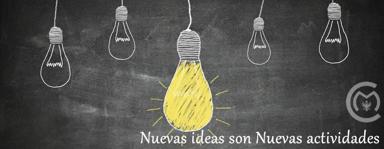 Nuevas ideas nuevas actividades
